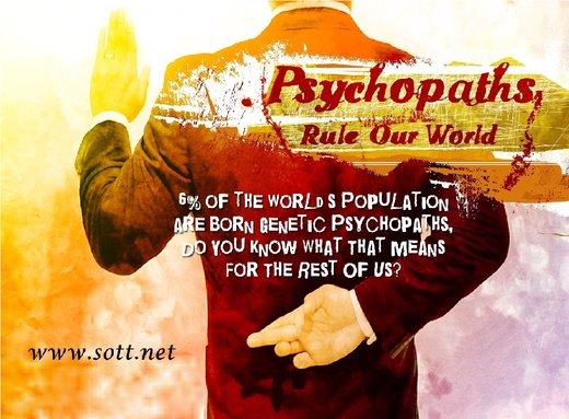 Psychopaths rule our worlds